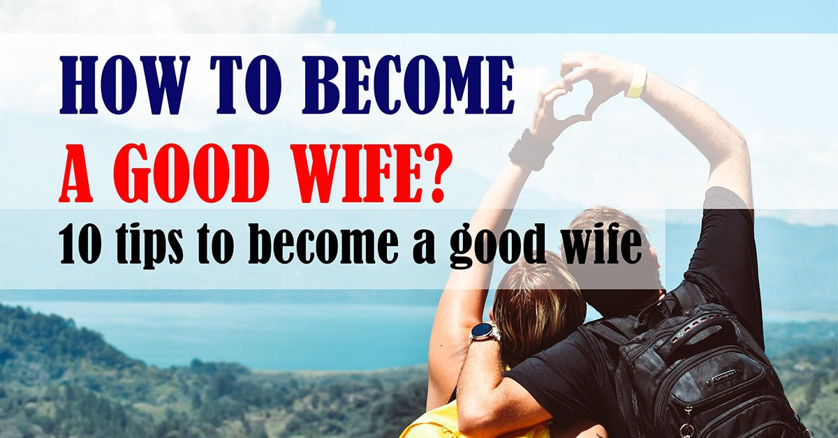how to become a good wife?